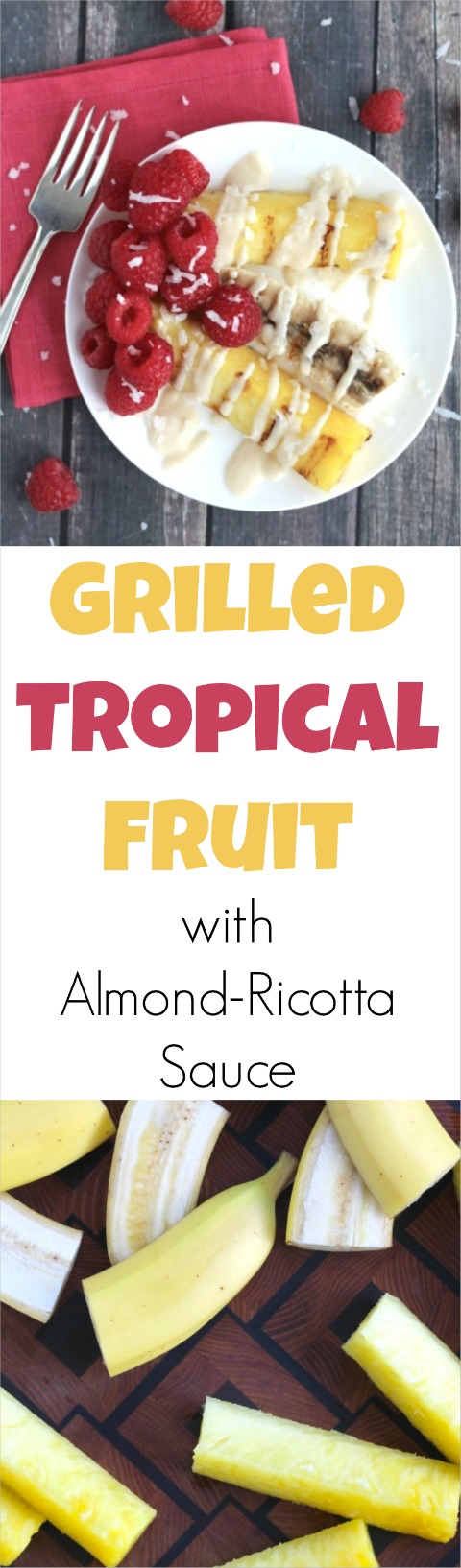 Grilled Tropical Fruit with Almond-Ricotta Sauce Recipe {www.TwoHealthyKitchens.com}
