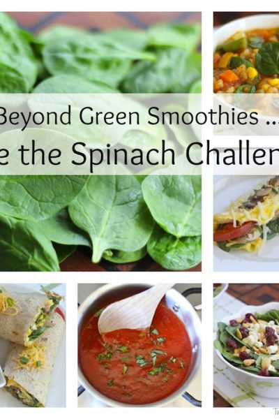 Beyond Green Smoothies: Take the Spinach Challenge