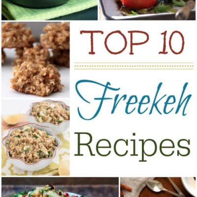 Top 10 Freekeh Recipes + A Giveaway!