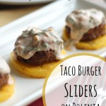 Taco Burger Sliders on Polenta