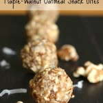 No-Bake Maple-Walnut Oatmeal Snack Bites