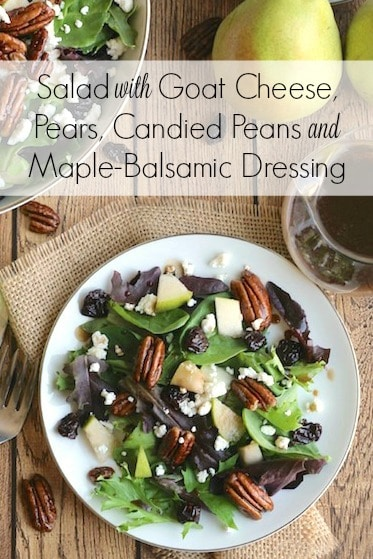 Salad with Goat Cheese, Pears, Candied Pecans and Maple-Balsamic Dressing Recipe {www.TwoHealthyKitchens.com}