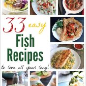 33 Easy Fish Recipes to Love All Year Long