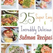 25 Salmon Recipes ... Easy, Super Nutritious and Incredibly Delicious!