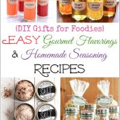 9 Easy DIY Gourmet Flavorings and Homemade Seasoning Recipes (DIY Gifts for Foodies Week)