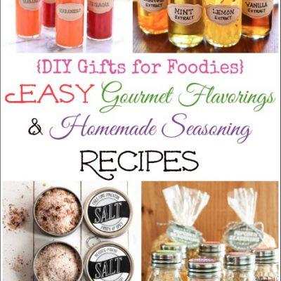 9 Easy DIY Gourmet Flavorings and Homemade Seasoning Recipes (DIY Gifts for Foodies Week)