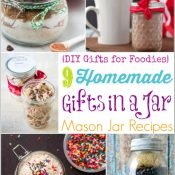 Homemade Gifts in a Jar – 9 Easy Mason Jar Recipes (DIY Gifts for Foodies Week)