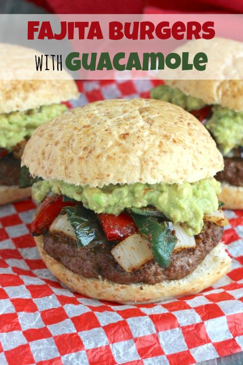 Easy Grilled Fajita Burgers with Guacamole - Two Healthy Kitchens