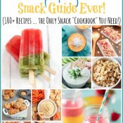 The Most Ultimate {Epic!} Snack Cookbook Ever! (100+ Healthy Kids' Snack Recipes!)