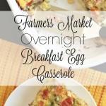 Farmers' Market Overnight Breakfast Egg Casserole