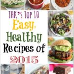 THK's Top 10 Easy, Healthy Recipes of 2015