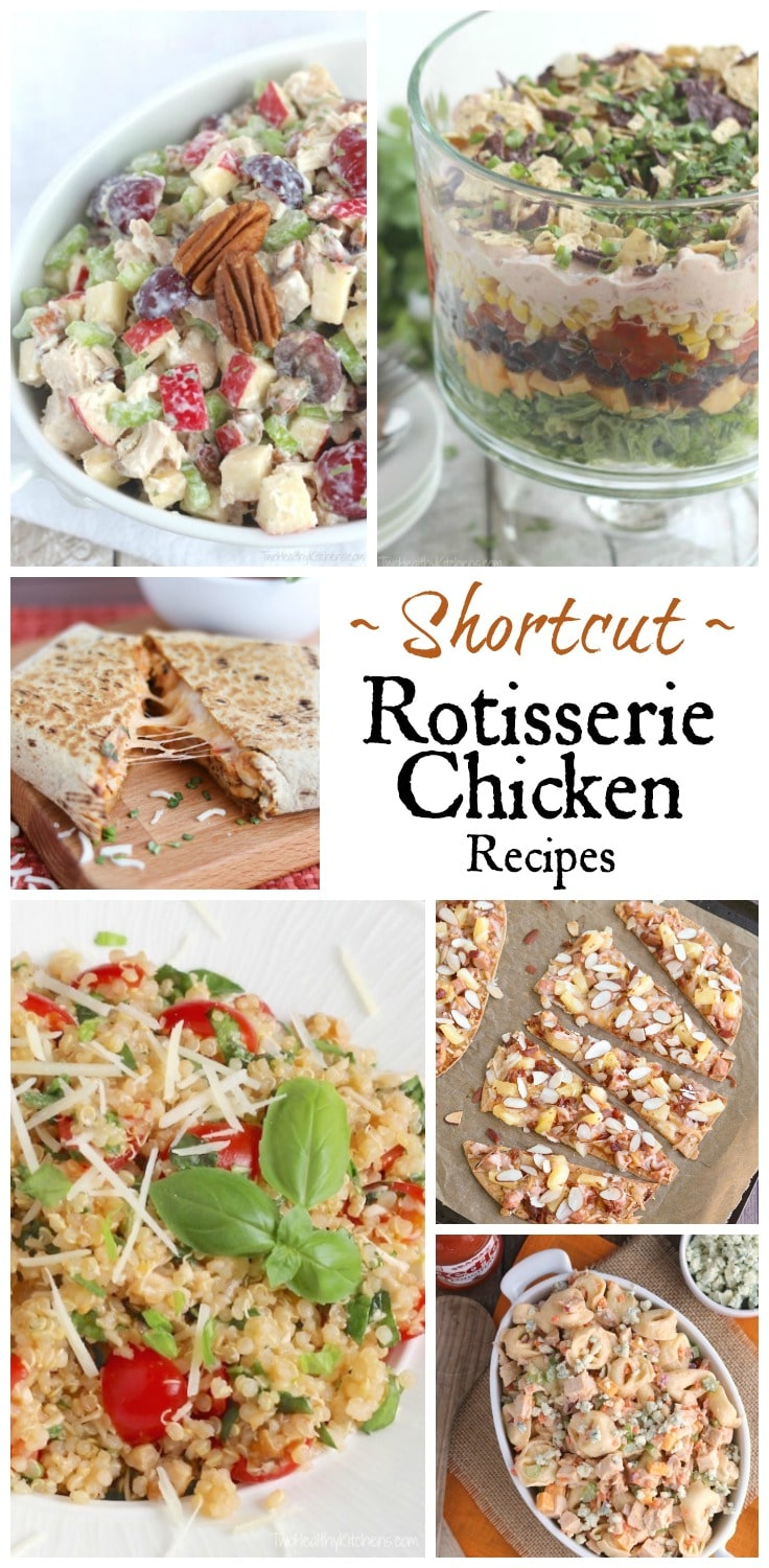 Rotisserie chicken is such an easy recipe shortcut when time is tight! Your whole family will love these favorite rotisserie chicken recipes - they're deliciously quick, easy and healthy, too! | www.TwoHealthyKitchens.com