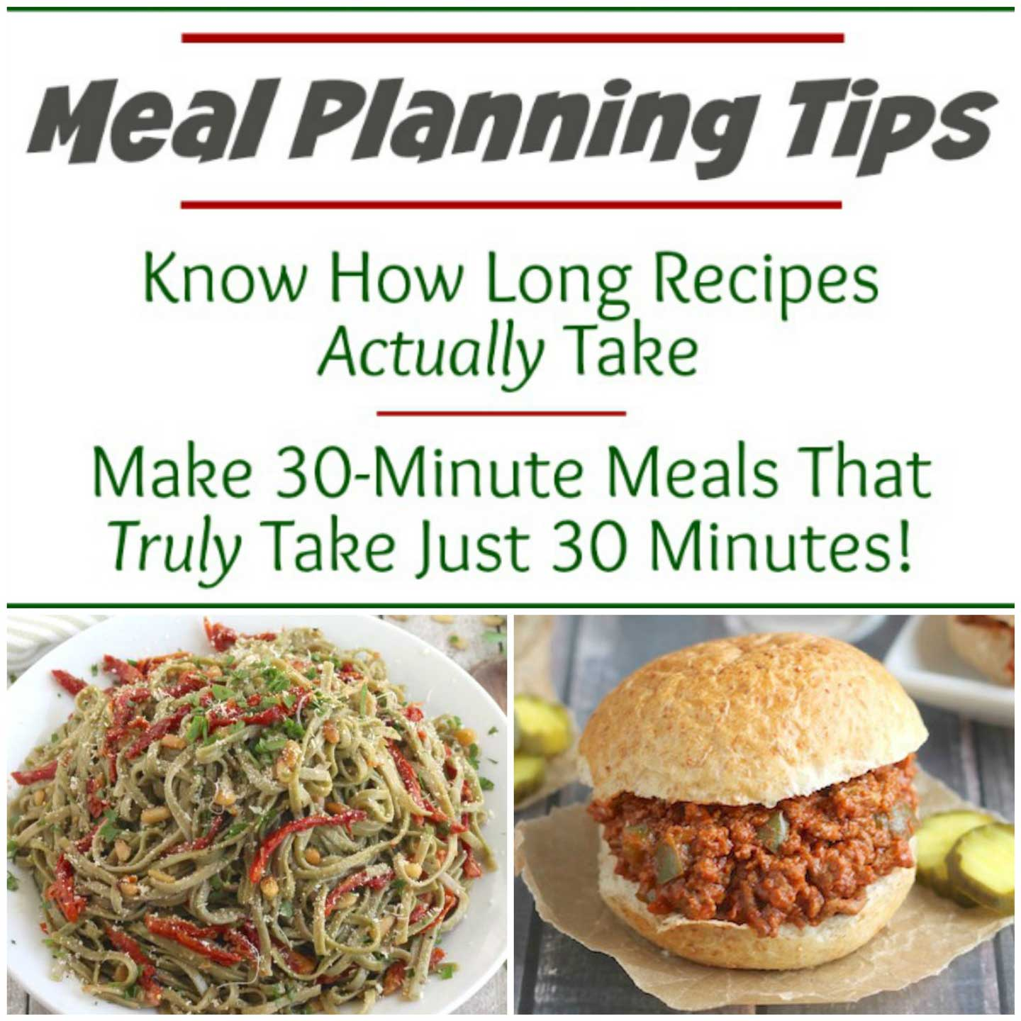 We've got Meal Plan Tips to help you plan and cook smarter! Learn why recipe prep times often don't seem accurate, why 30-minute meals so often don't take just 30 minutes, and what you can do to maximize your time in the kitchen!