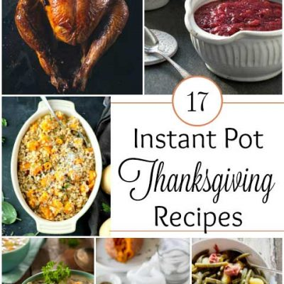 17 Healthy Instant Pot Thanksgiving Recipes (That Save Precious Oven Space!)