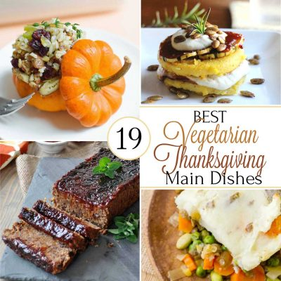 19 Best Healthy Thanksgiving Vegetarian Main Dishes