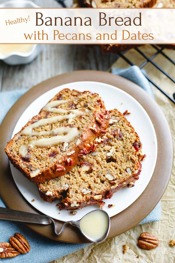 "Two slices of Banana-Nut Bread on a plate, drizzled with honey with text overly ""Healthy Banana Bread with Pecans and Dates"""