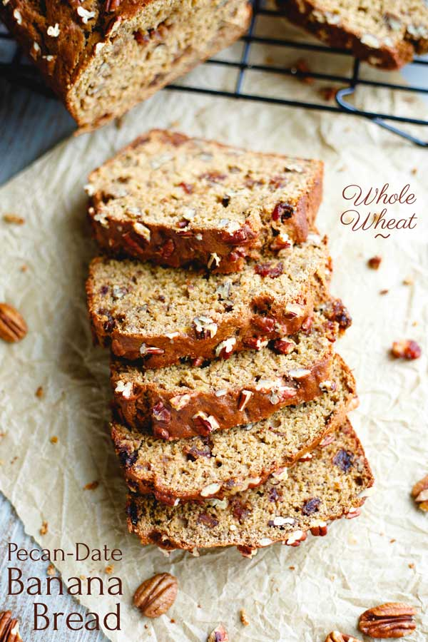 "Slices of Banana Nut Bread recipe with text overlays ""Whole Wheat Pecan-Date Banana Bread"" width="