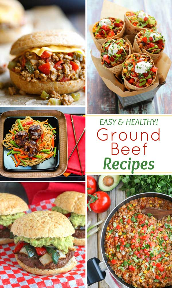 "collage of 5 recipe photos with text overlay ""Easy and Healthy Ground Beef Recipes"""