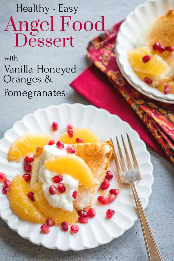 "pinnable image of this recipe with the text overlay ""Healthy • Easy Angel Food Dessert with Vanilla-Honeyed Oranges & Pomegranates"""