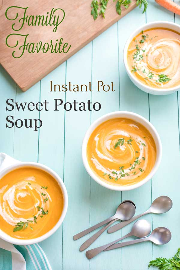 "overhead of three bowls of soup with spoons nearby and text overlay reading ""Family Favorite Instant Pot Sweet Potato Soup"""