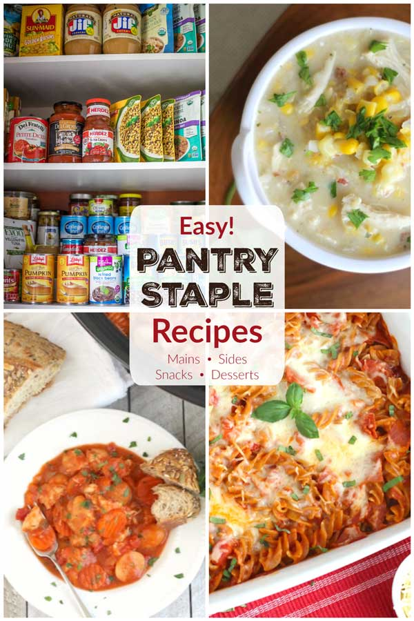"collage of 4 photos (a well-stocked pantry, a soup, a stew, and a casserole) with the text overlay ""Easy! Pantry Staple Recipes - Mains, Side, Snacks, Desserts"""