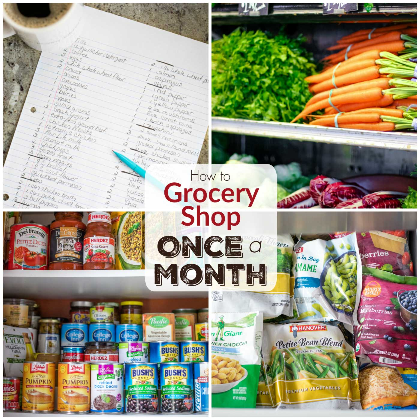 4 photos showing scenes of once a month grocery shopping, from planning the list to choosing at the store, to organizing at home