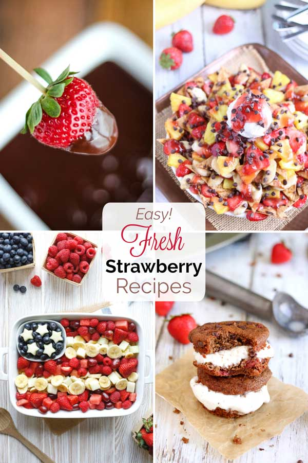 "collage of 4 recipe photos with the text overlay ""Easy! Fresh Strawberry Recipes"""