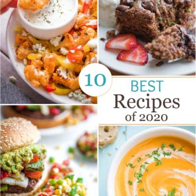 Best Recipes of 2020 (10 Quick and Easy Fan Favorites)