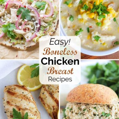 30+ Boneless Chicken Breast Recipes