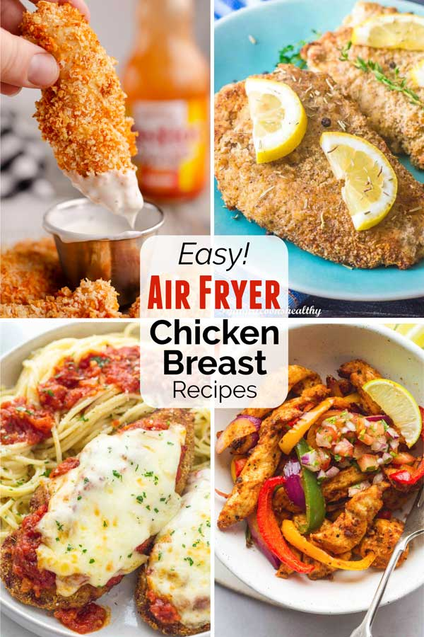 "Pinnable collage of four of the recipe photos with text overlay that reads ""Easy! Air Fryer Chicken Breast Recipes""."
