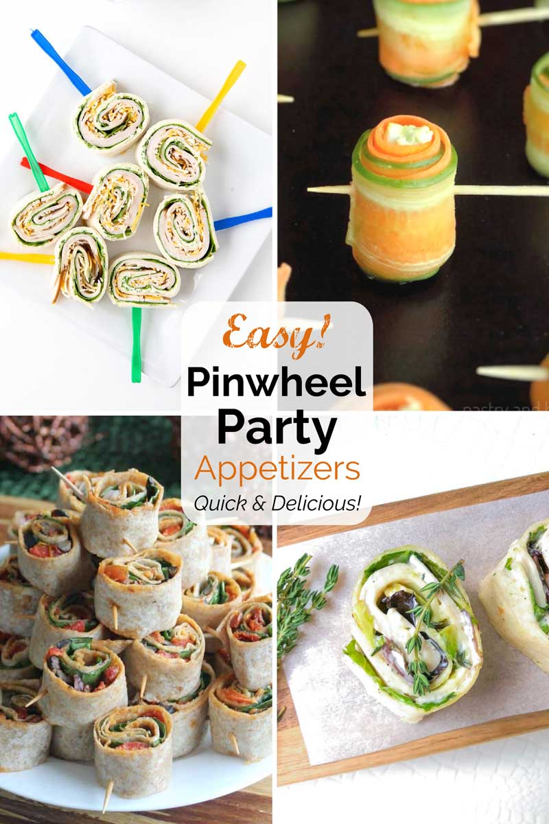 """Pinterest graphic with 4 recipe photos and test """"Easy! Pinwheel Party Appetizers Quick & Delicious!""""."""