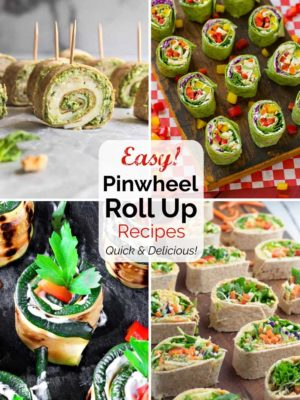 Pinwheel Recipes and Tortilla Roll Ups