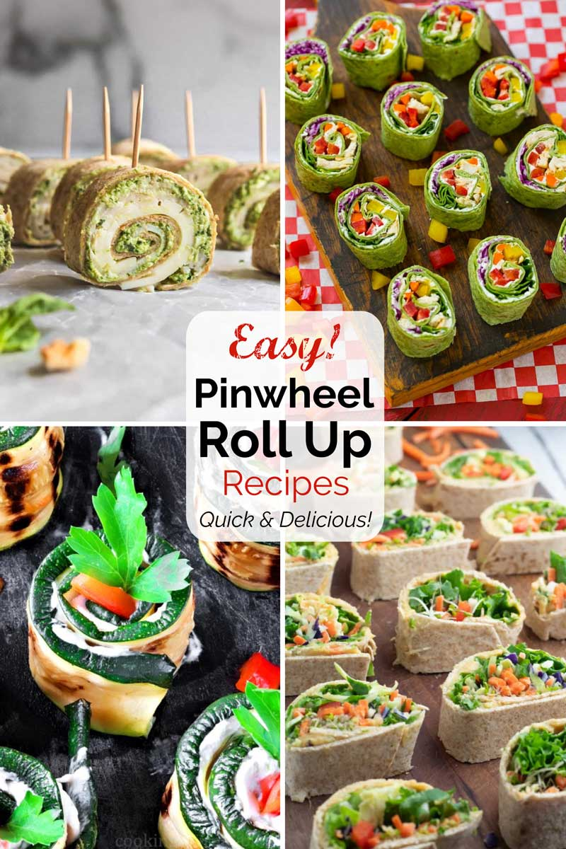 """Pinnable collage of 4 photos with text overlay """"Easy! Pinwheel Roll Up Recipes Quick and Delicious!""""."""